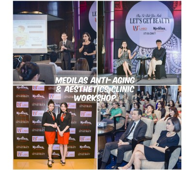 "Medilas Anti-aging & Aesthetics Clinic ""Let's Get Beauty"" Workshop"