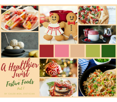 A Healthier Twist to Festive Foods (Part I)
